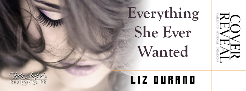 book-banner-1-everything-she-ever-wanted-by-liz-durano-cover-reveal-1